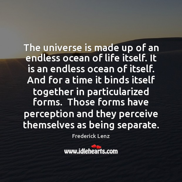 The universe is made up of an endless ocean of life itself. Image