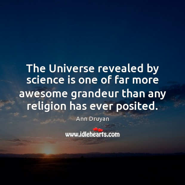 The Universe revealed by science is one of far more awesome grandeur Science Quotes Image