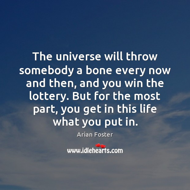 Image, The universe will throw somebody a bone every now and then, and