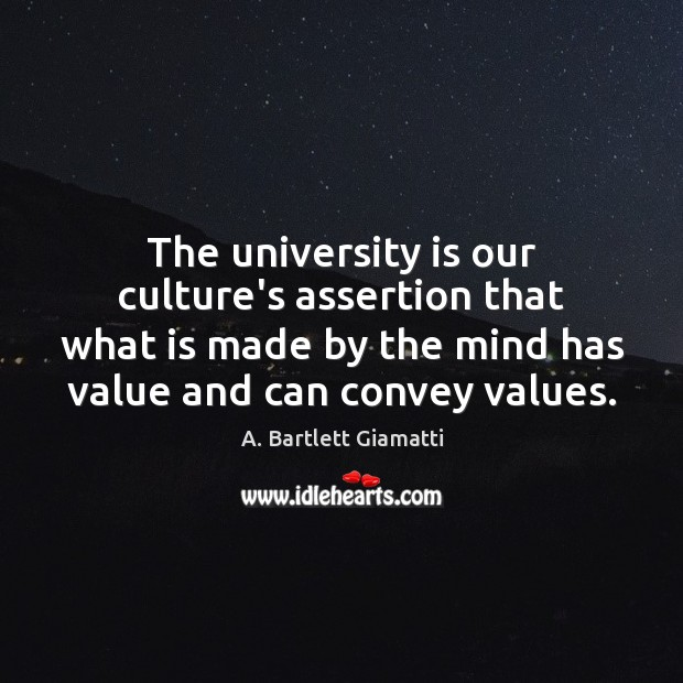 Image, The university is our culture's assertion that what is made by the