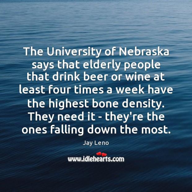 The University of Nebraska says that elderly people that drink beer or Image