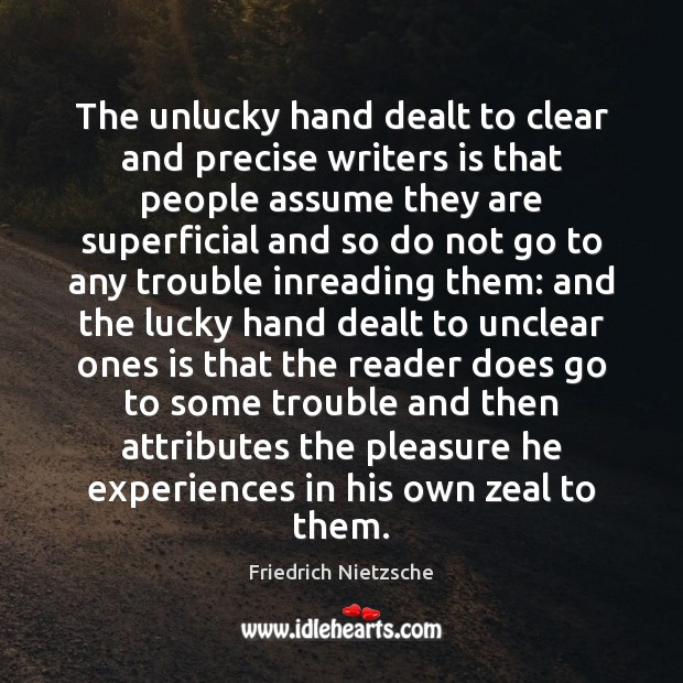 Image, The unlucky hand dealt to clear and precise writers is that people