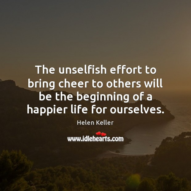 The unselfish effort to bring cheer to others will be the beginning Image