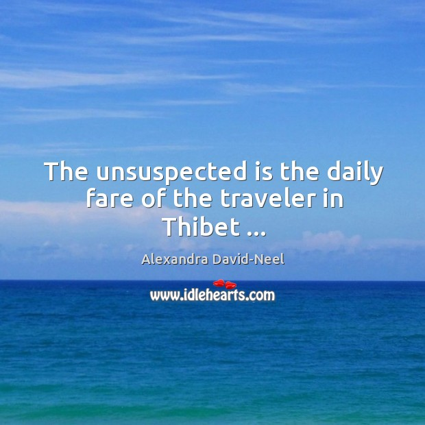 Image, The unsuspected is the daily fare of the traveler in Thibet …