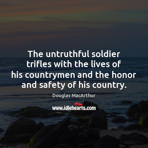 The untruthful soldier trifles with the lives of his countrymen and the Image