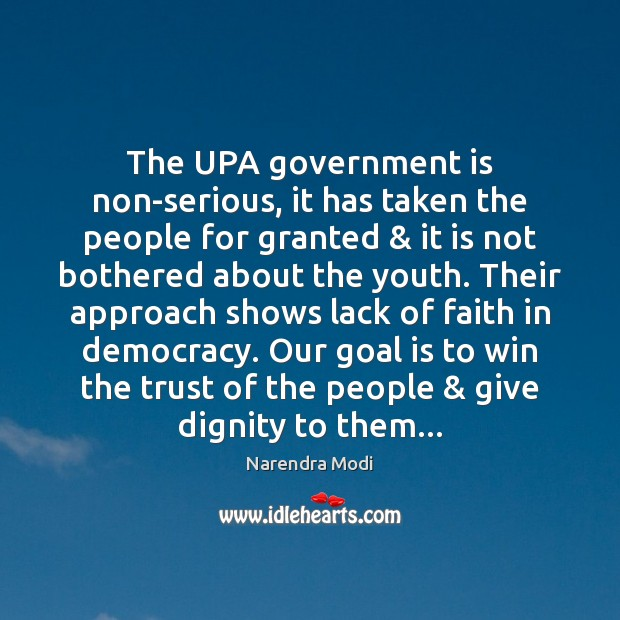 The UPA government is non-serious, it has taken the people for granted & Image