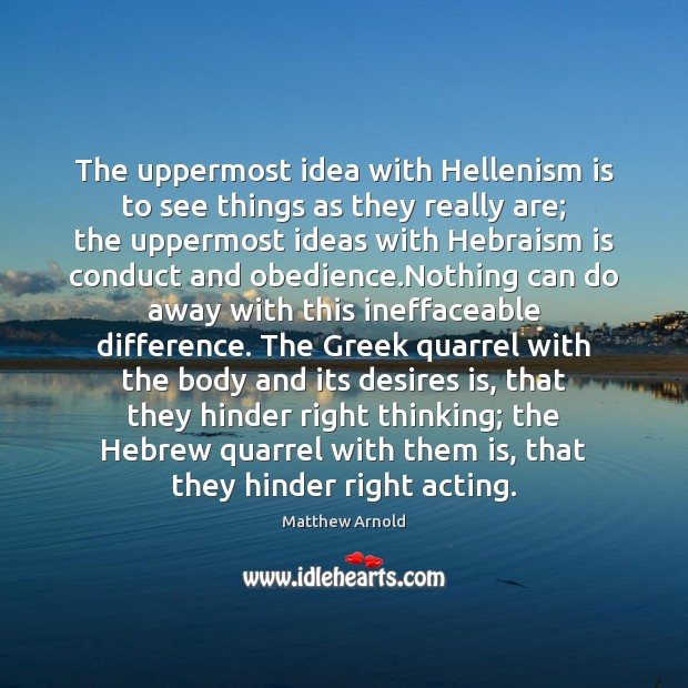 The uppermost idea with Hellenism is to see things as they really Image