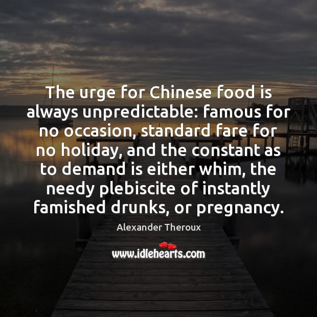 Image, The urge for Chinese food is always unpredictable: famous for no occasion,