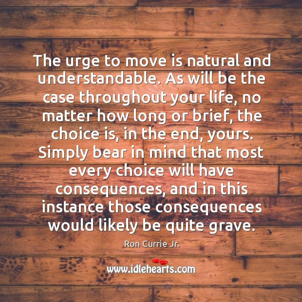 The urge to move is natural and understandable. As will be the Image