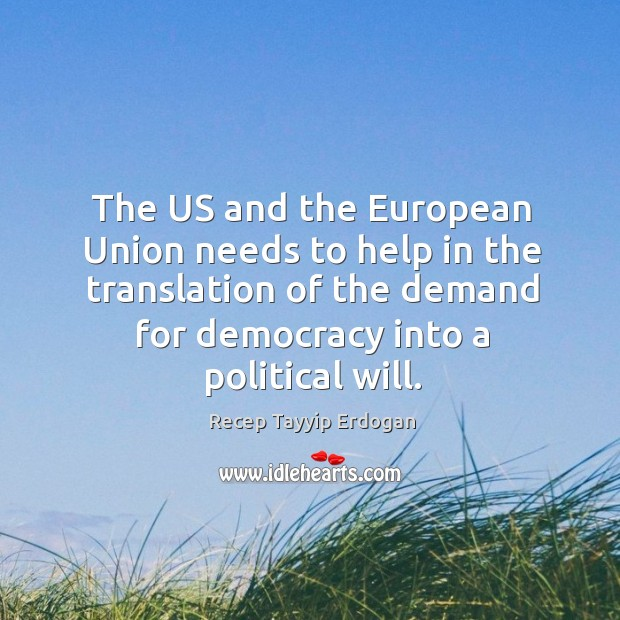 The us and the european union needs to help in the translation of the demand Image