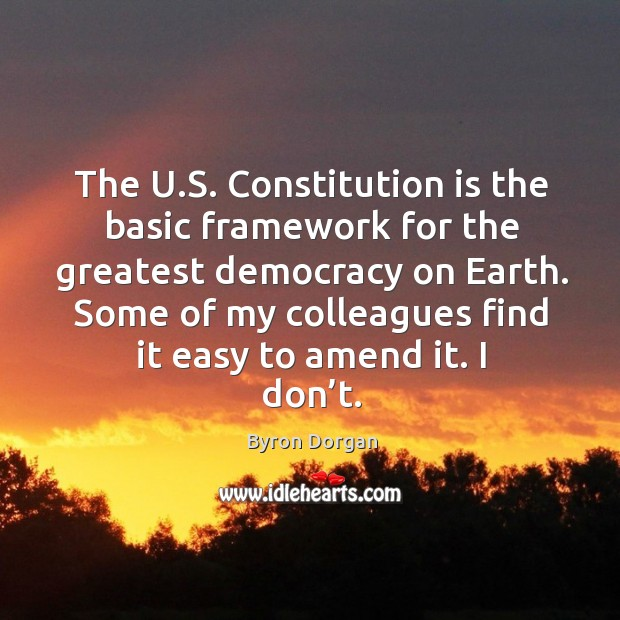 Image, The u.s. Constitution is the basic framework for the greatest democracy on earth.