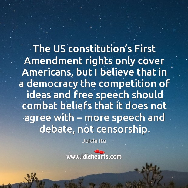 Image, The us constitution's first amendment rights only cover americans, but I believe that