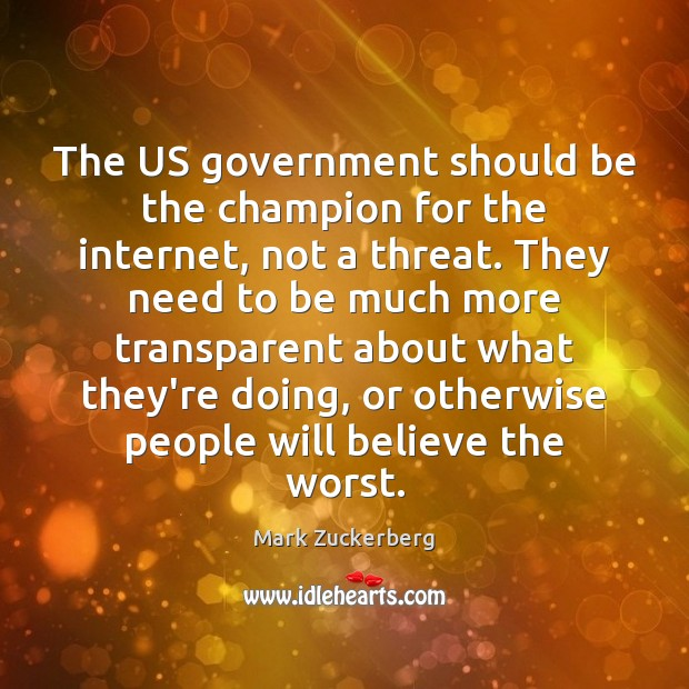 The US government should be the champion for the internet, not a Image