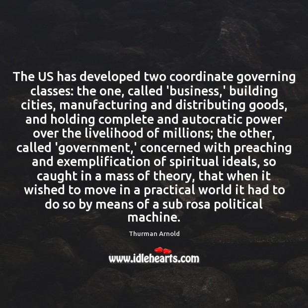The US has developed two coordinate governing classes: the one, called 'business, Image