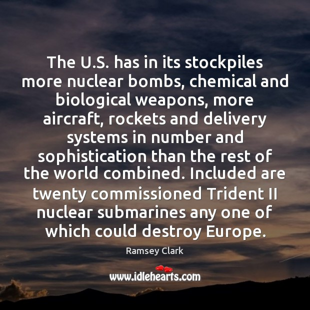 Image, The U.S. has in its stockpiles more nuclear bombs, chemical and