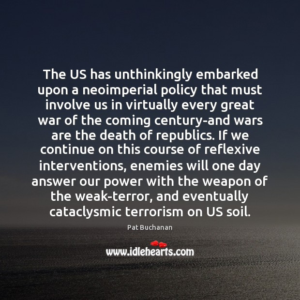 The US has unthinkingly embarked upon a neoimperial policy that must involve Image