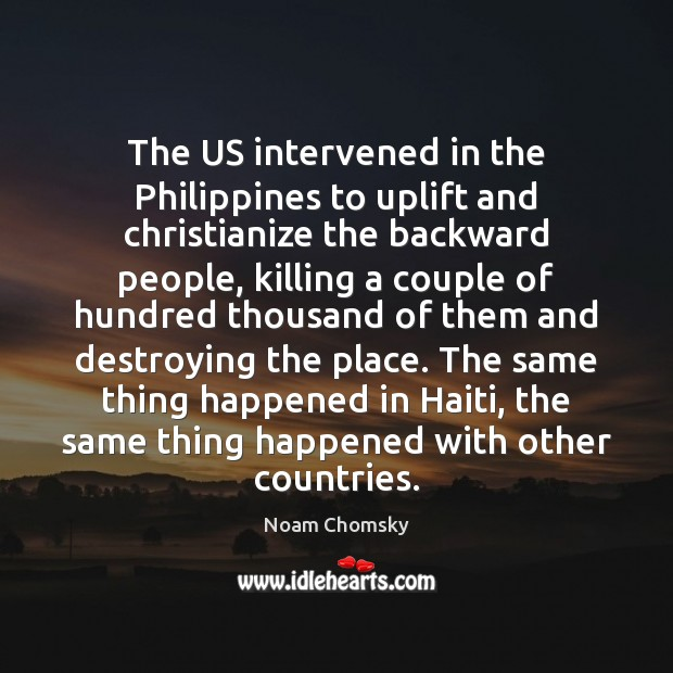 The US intervened in the Philippines to uplift and christianize the backward Image