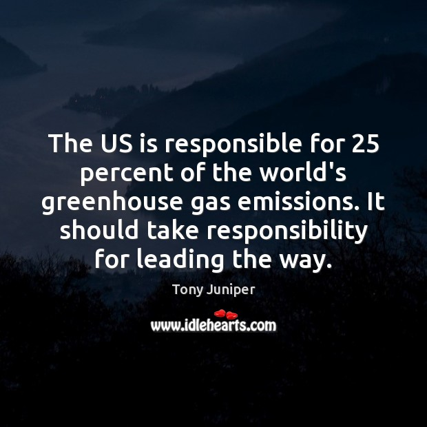 The US is responsible for 25 percent of the world's greenhouse gas emissions. Image