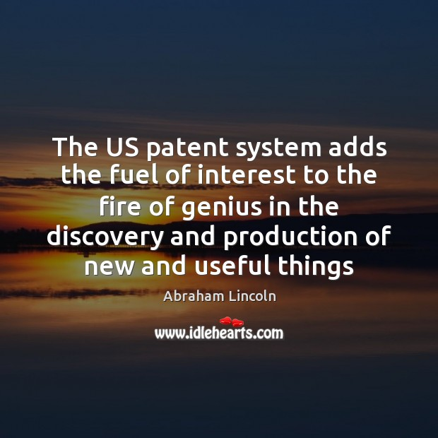 Image, The US patent system adds the fuel of interest to the fire