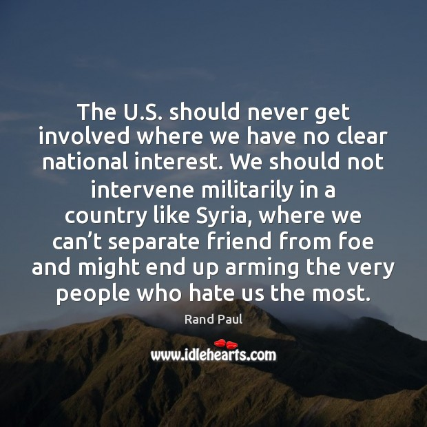 Image, The U.S. should never get involved where we have no clear