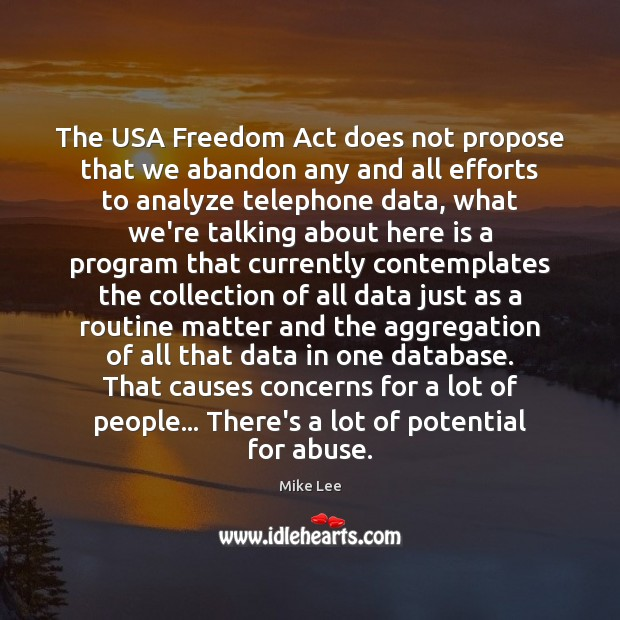 The USA Freedom Act does not propose that we abandon any and Image