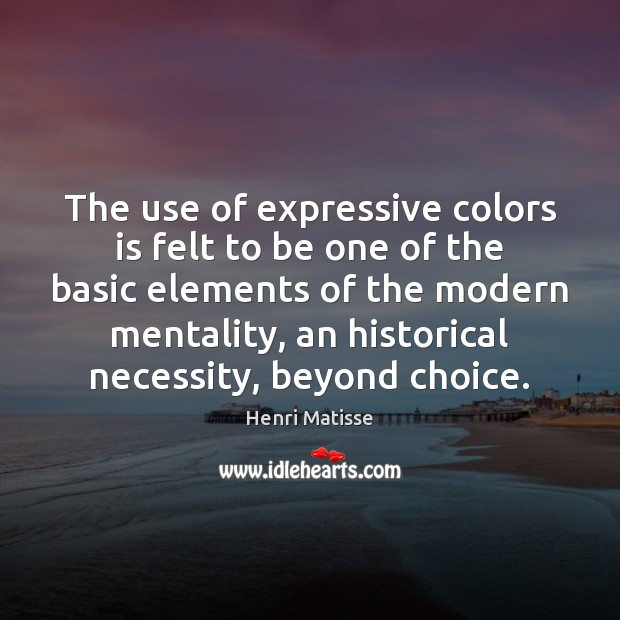 The use of expressive colors is felt to be one of the Image