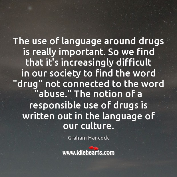 The use of language around drugs is really important. So we find Image