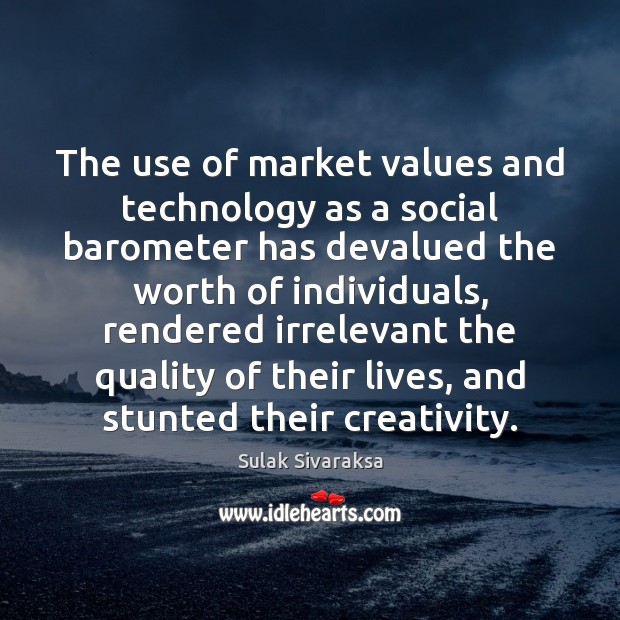 The use of market values and technology as a social barometer has Image