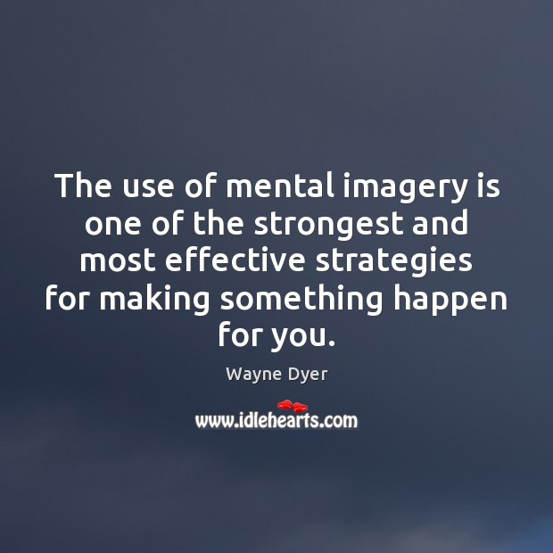 Image, The use of mental imagery is one of the strongest and most