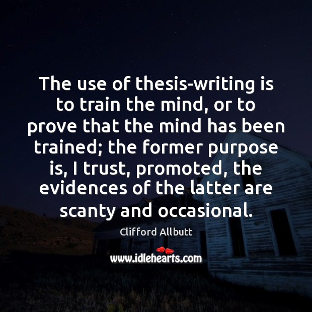 Image, The use of thesis-writing is to train the mind, or to prove