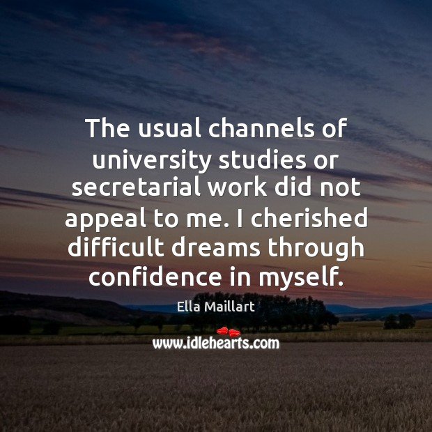 The usual channels of university studies or secretarial work did not appeal Image