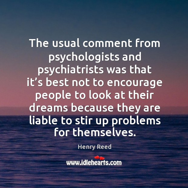 The usual comment from psychologists and psychiatrists Image