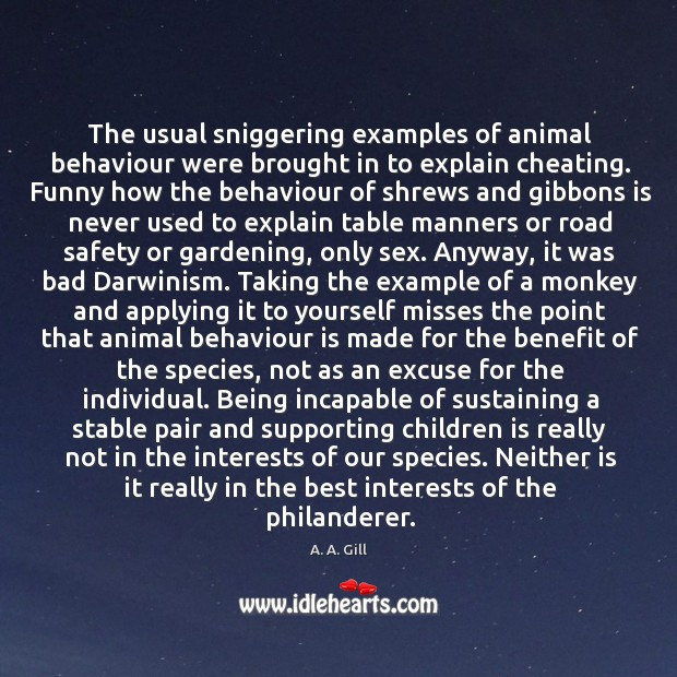 The usual sniggering examples of animal behaviour were brought in to explain Image