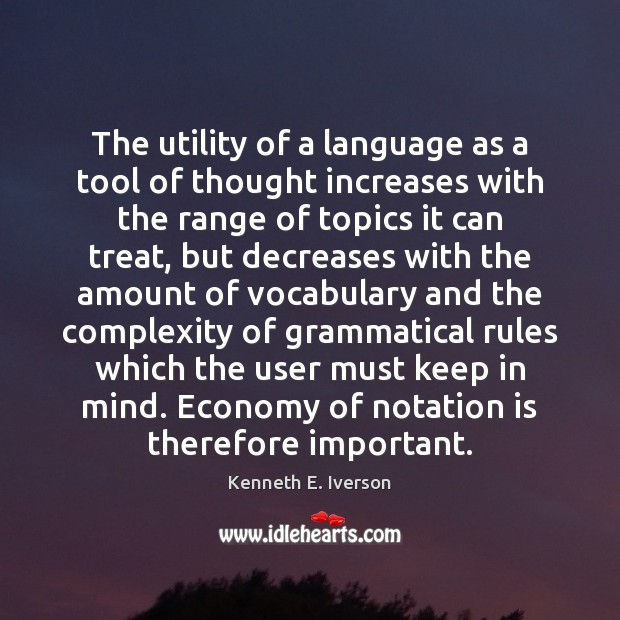 The utility of a language as a tool of thought increases with Economy Quotes Image
