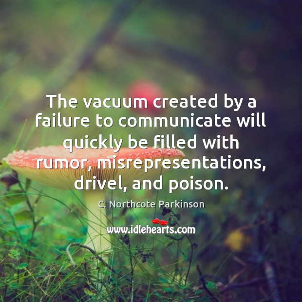 Image, The vacuum created by a failure to communicate will quickly be filled