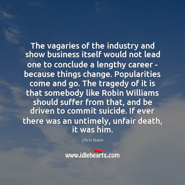Image, The vagaries of the industry and show business itself would not lead