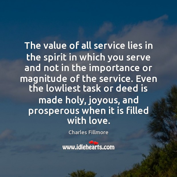 The value of all service lies in the spirit in which you Value Quotes Image