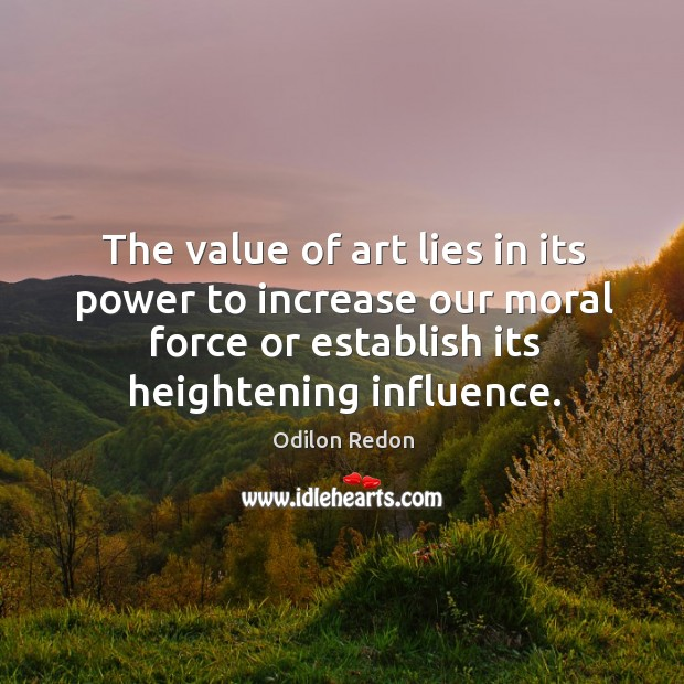 Image, The value of art lies in its power to increase our moral