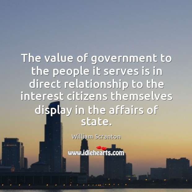 The value of government to the people it serves is in direct relationship to the interest citizens Image
