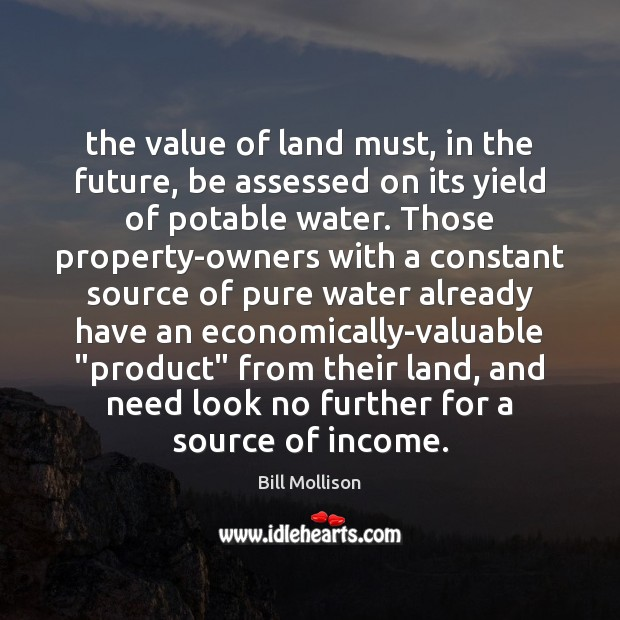 The value of land must, in the future, be assessed on its Value Quotes Image