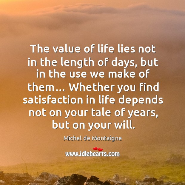The value of life lies not in the length of days Image