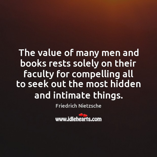 The value of many men and books rests solely on their faculty Image