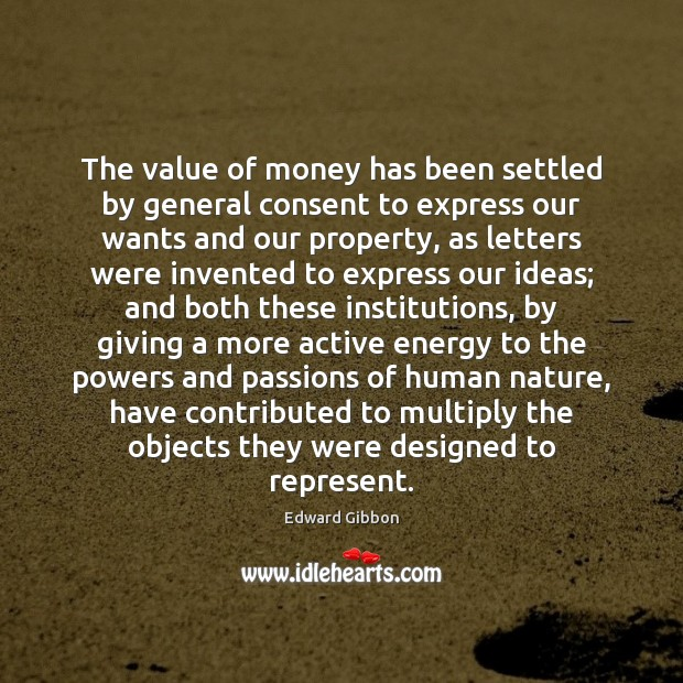 The value of money has been settled by general consent to express Image