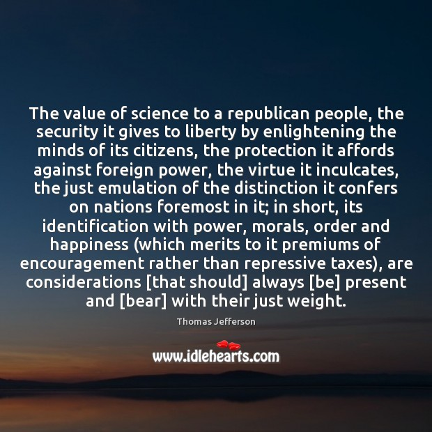 The value of science to a republican people, the security it gives Image