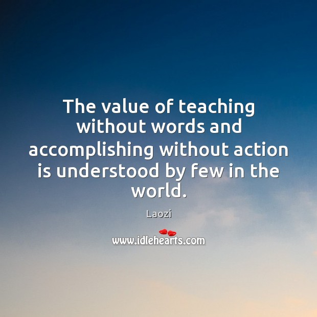 Image, The value of teaching without words and accomplishing without action is understood