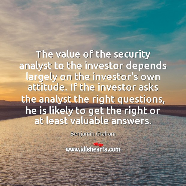 Image, The value of the security analyst to the investor depends largely on