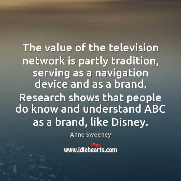 Image, The value of the television network is partly tradition, serving as a