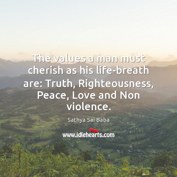 Image, The values a man must cherish as his life-breath are: Truth, Righteousness,