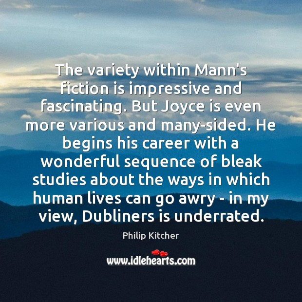 Image, The variety within Mann's fiction is impressive and fascinating. But Joyce is