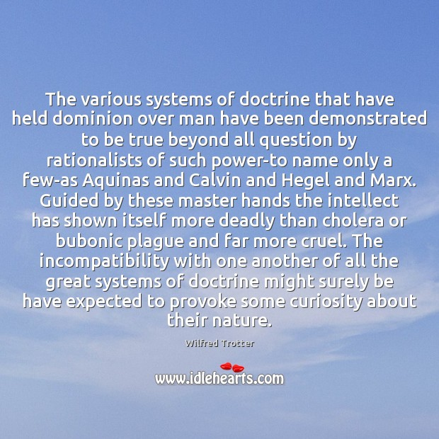 The various systems of doctrine that have held dominion over man have Image